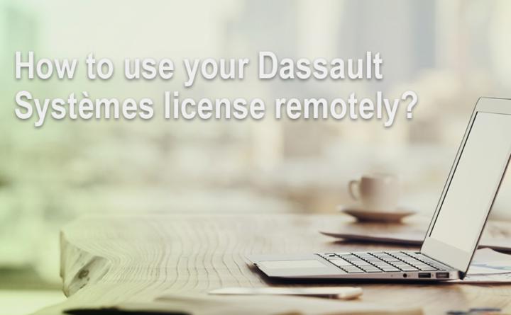 license Dassault Systèmes à distance CATIA 3DEXPERIENCE