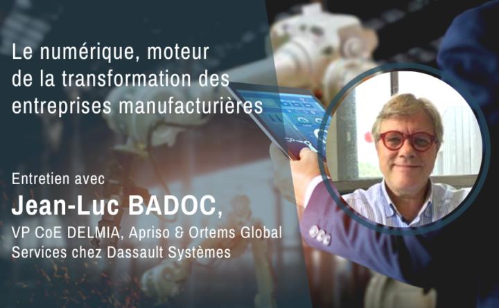 Jean Luc Badoc manufacturing DELMIA Ortems