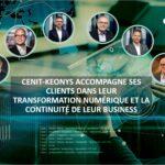 CENIT-KEONYS accompagne ses clients dans leur transformation numérique et la continuité de leur business