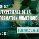 INNOVATION DAY 2021 : VIVEZ L'EXPERIENCE DE LA TRANSFORMATION NUMERIQUE