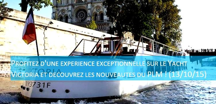 Profitez d'une expérience exceptionnelle sur le Yacht Victoria et découvrez les nouveautés du PLM ! (13/10/15)