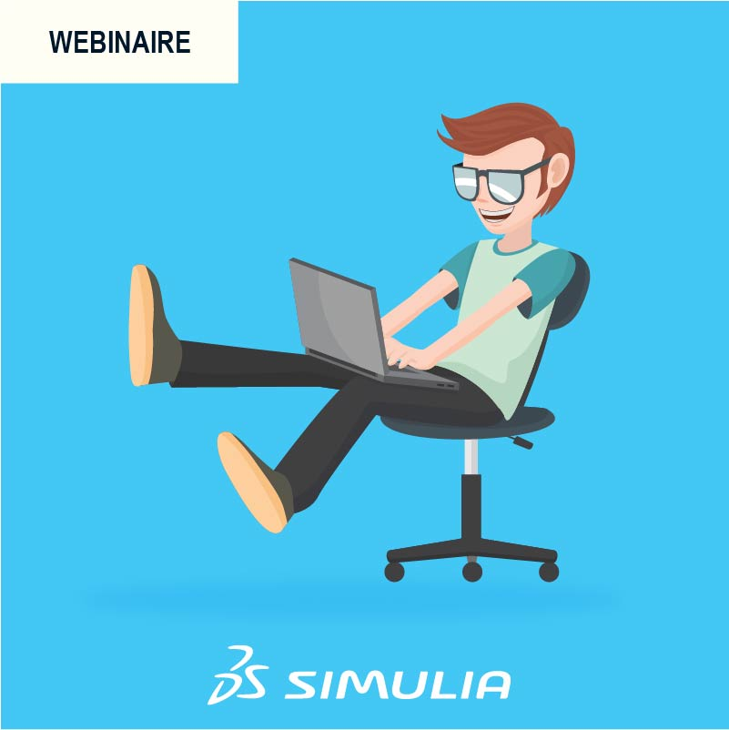 WEBINAR – Discover the latest news of SIMULIA, Dassault Systèmes software – REPLAY
