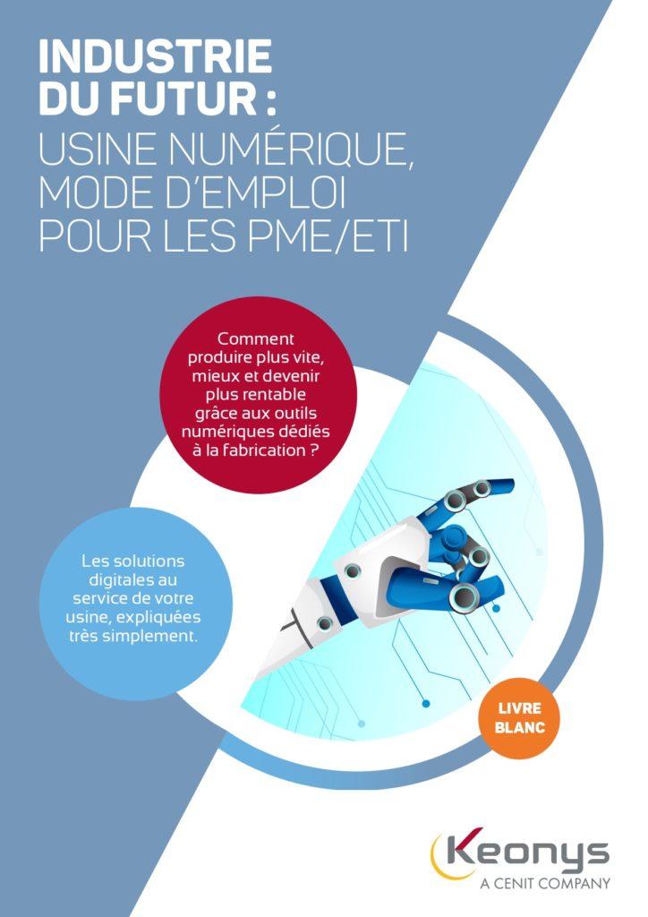 LIVRE BLANC KEONYS : INDUSTRIE DU FUTUR - L'usine numérique, mode d'emploi pour les PME/ETI